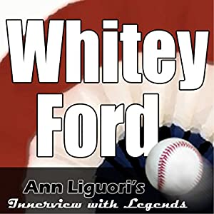Ann Liguori's Audio Hall of Fame: Whitey Ford Speech
