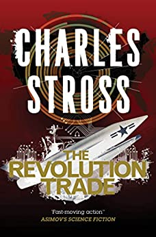 The Revolution Trade: A Merchant Princes Omnibus by [Stross, Charles]