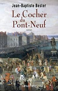 Le cocher du Pont-Neuf, Bester, Jean-Baptiste
