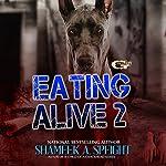 Eating Alive 2 | Shameek Speight