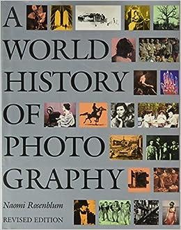 A world history of photography (4th edition): naomi rosenblum.