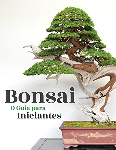 Bonsai, o Guia para Iniciantes