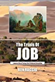 The Trials Of Job: Lessons About How To Face God-Ordained Adversities