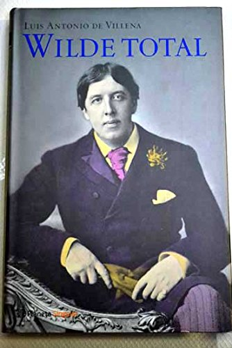 Descargar Libro Wilde Total Luis Antonio De Villena