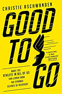 Book Cover: Good to Go: What the Athlete in All of Us Can Learn from the Strange Science of Recovery