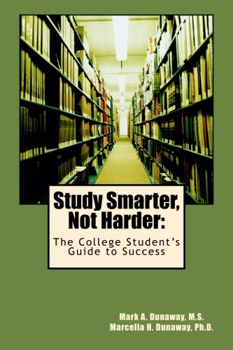 Study Smarter, Not Harder: The College Student's Guide to Success