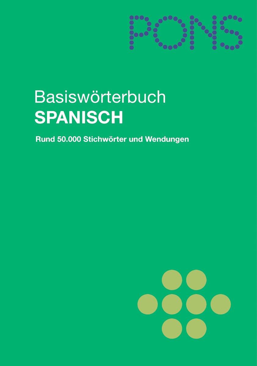 PONS Basiswörterbuch Spanisch. Spanisch-Deutsch/Deutsch-Spanisch
