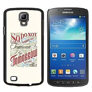 GIFT CHOICE / Teléfono Estuche protector Duro Cáscara Funda Cubierta Caso / Hard Case for Samsung Galaxy S4 Active i9295 // Tomorrow Inspiring Motivational Retro //