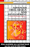 Advanced Drug Design and Development : A Medicinal Chemistry Approach, , 0133367932