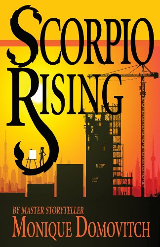 <strong> Kindle Nation Bargain Book Alert! Monique Domovitch's <em>SCORPIO RISING</em>, a compelling tale filled with finely etched characters and a superb understanding of the power of ambition - 4.6 Stars, 99 cents!</strong>