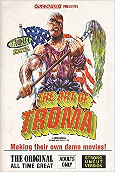 The Art Of Troma Limited Deluxe Edition Hardcover por Fred Van Lente epub