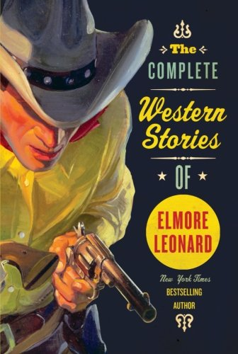 The Complete Western Stories of Elmore - Stores Yuma Arizona