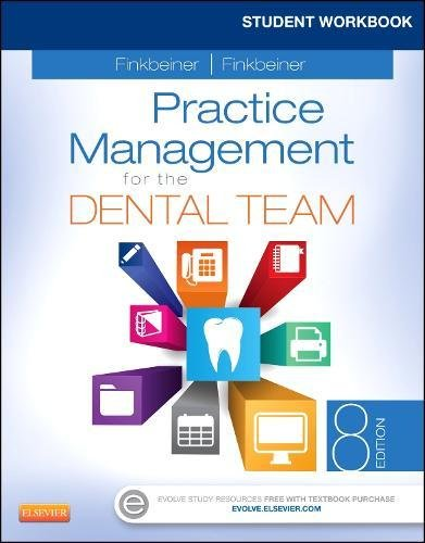 Practice Workbook (Student Workbook for Practice Management for the Dental Team, 8e)