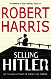 Selling Hitler: Story of the Hitler Diaries (Arrow Books)