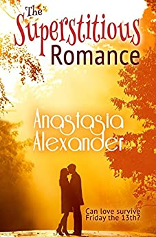 The Superstitious Romance by [Alexander, Anastasia]