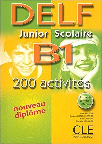 DELF Junior Scolaire B1: 200 Activites (French Edition): Alain Rausch, Corinne Kober-Kleinert, Elettra Mineni, Mariella Rainoldi: 9782090352375: Amazon.com: ...