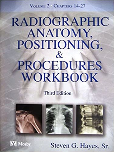 Radiographic Anatomy, Positioning and Procedures Workbook: Volume 2: v. 2 (Master Dentistry)