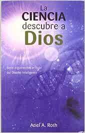 Ciencia Descubre A Dios, La: Amazon.es: Roth, Ariel A.: Libros