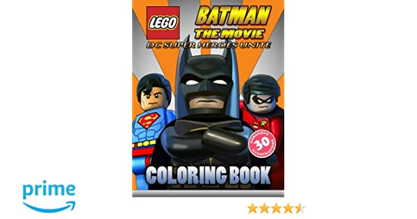 LEGO BATMAN The Movie Coloring Book For Kids DC SUPER HEROES UNITE 2017 40 EXCLUSIVE Illustrations Lego Cartoons 9781546946717 Amazon Books