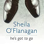 He's Got to Go | Sheila O'Flanagan