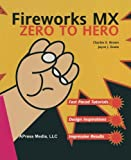 Fireworks MX Zero to Hero, Charles Brown and Joyce J. Evans, 1590592034