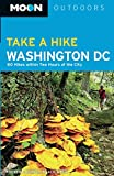 Moon Take a Hike Washington DC (Moon Outdoors)