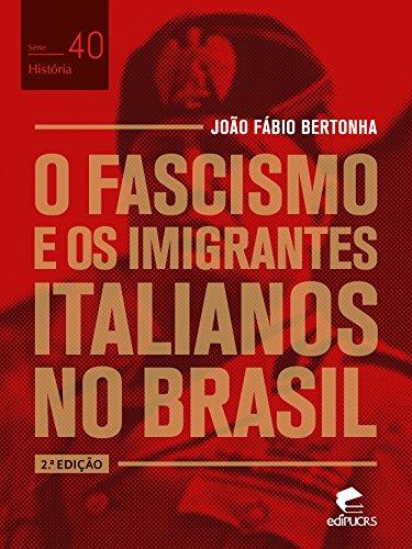 O fascismo e os imigrantes italianos no Brasil (História)