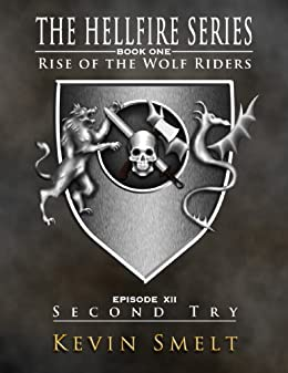 Rise of The Wolf Riders Episode 12: Second Try (The Hell Fire Series)