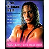 Bret 'Hitman' Hart: The Best There Is, the Best There Was, the Best There Ever Will Be by Bret Hart (2000-03-03)