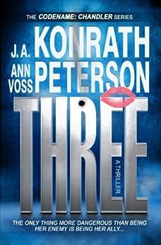 Three (Codename: Chandler Book 3) by [Konrath, J.A., Peterson, Ann Voss]