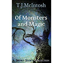 Of Monsters and Magic: A Short Story Collection