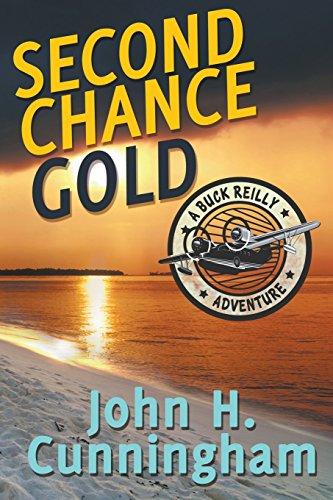 Second Chance Gold (Buck Reilly Adventure Series Book 4) [Cunningham, John H.] (Tapa Blanda)