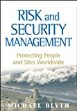Risk and Security Management: Protecting People and Sites Worldwide