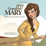 My Grandma Mary, Raelyn Webster, 1940379008