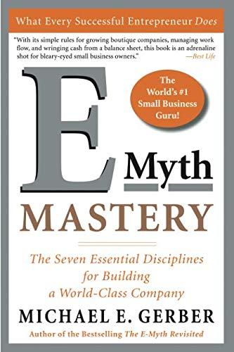 E-Myth Mastery: The Seven Essential Disciplines for...