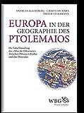Europa in der Geographie des Ptolemaios: Die Entschlüsselung des Atlas Oikumene: Zwischen Orkney, Gibraltar und den Dinariden