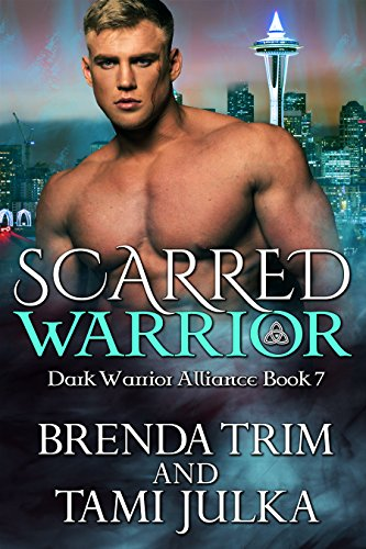 Scarred Warrior: (Dark Warrior Alliance Book 7) by [Trim, Brenda, Julka, Tami]