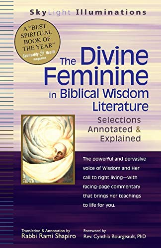 Free The Divine Feminine in Biblical Wisdom Literature: Selections Annotated & Explained (SkyLight Illumi<br />[P.D.F]