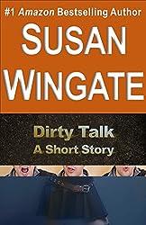 Dirty Talk: A Short Story (Susan Wingate Short Fiction Book 9)