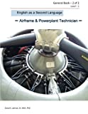 English as a Second Language Airframe & Powerplant Technician General Book - 2 of 2 Level - 1: Aviation ESL (Volume 1)