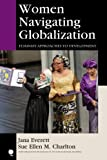img - for Women Navigating Globalization: Feminist Approaches to Development (New Millennium Books in International Studies) book / textbook / text book