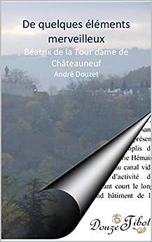 Amazon.com: De Quelques éléments merveilleux...de Béatrix ...