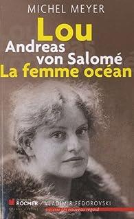 Lou Andreas von Salomé, La femme océan par Michel Meyer (II)