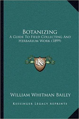 Book Botanizing: A Guide to Field Collecting and Herbarium Work (1899)