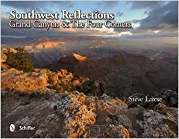 Southwest Reflections: Grand Canyon and The Four Corners
