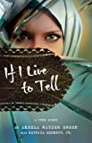 If I Live to Tell: A True Story