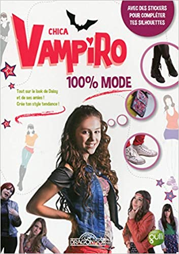 huge sale release date: good selling Chica Vampiro - 100% Mode: Amazon.fr: RCN TELEVISIÓN: Livres