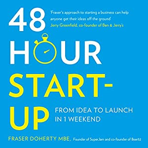 48-Hour Start-Up: From Idea to Launch in 1 Weekend Audiobook
