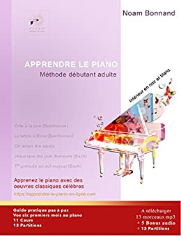 APPRENDRE LE PIANO: Méthode débutant adulte (French Edition) by [Bonnand, Noam]
