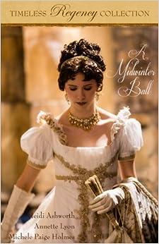 Book A Midwinter Ball: Volume 2 (Timeless Regency Collection)